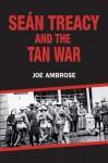 Sean Treacy and the Irish Tan War by Joe Ambrose from  in  category