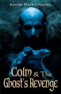 Colm & The Ghost's Revenge by Kieran Mark Crowley from Vearsa in Teen Novel category