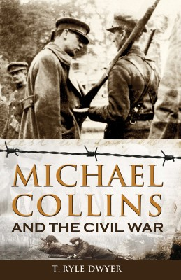 Michael Collins and the Civil War by Ryle T Dwyer from Vearsa in History category