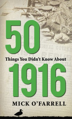 50 Things you didn't know about the 1916 Easter Rising by Mick O'Farrell from Vearsa in History category