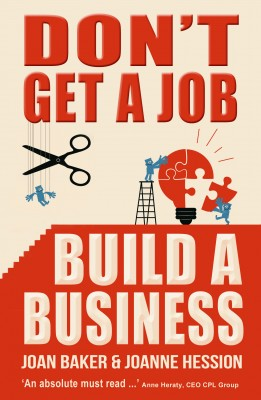 Don't Get a Job, Build a Business  by Joan Baker  & Joanne Hession from Vearsa in Finance & Investments category