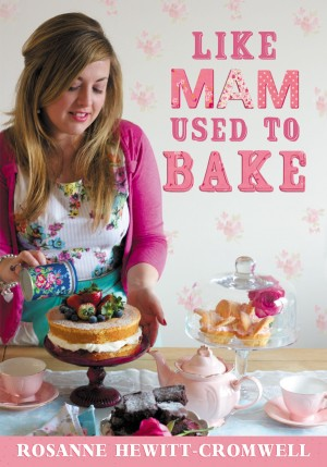 Like Mam Used To Bake by Rosanne Hewitt-Cromwell from Vearsa in General Novel category