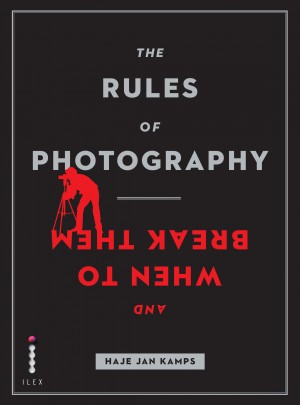 The Rules of Photography and When to Break Them by Haje Jan Kamps from Vearsa in General Novel category