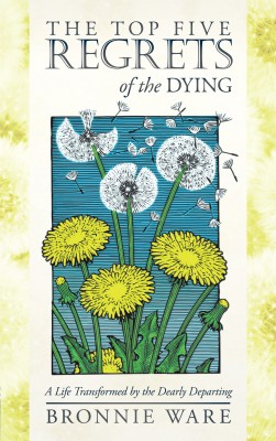 The Top Five Regrets of the Dying by Bronnie Ware from Vearsa in Religion category