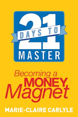 21 Days to Master Becoming a Money Magnet by Marie-Claire Carlyle from Vearsa in Religion category