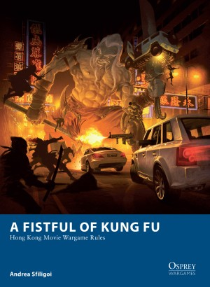 A Fistful Of Kung Fu Hong Kong Movie Wargame Rules Andrea
