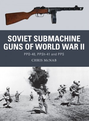 Soviet Submachine Guns of World War II by Chris McNab from Vearsa in History category
