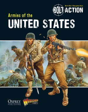 Bolt Action: Armies of the United States by Massimo Torriani from Vearsa in Engineering & IT category