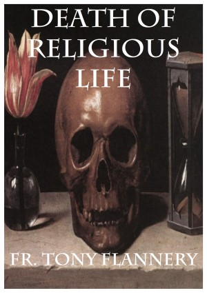 Death of Religious Life - Fr. Tony Flannery by Tony Flannery from Vearsa in Religion category