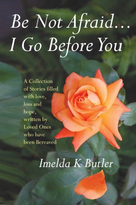 Be Not Afraid ... I Go Before You by Imelda K Butler from Vearsa in Lifestyle category