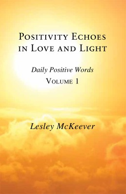 Positivity Echoes in Love and Light by Lesley Ann McKeever from Vearsa in General Novel category