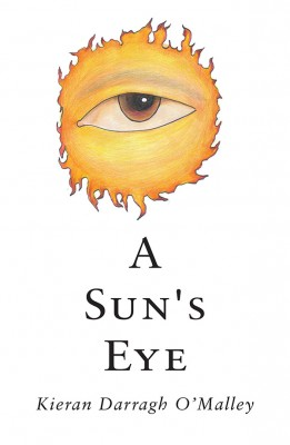 A Sun's Eye by Kieran Darragh O'Malley from Vearsa in General Novel category