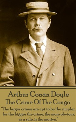The Crime Of The Congo by Arthur Conan Doyle Conan Doyle from Vearsa in History category