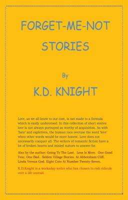 Forget-Me-Not Stories by K D Knight from Vearsa in General Novel category