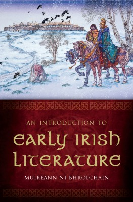 An Introduction to Early Irish Literature by Muireann Ní Bhrolcháin from  in  category