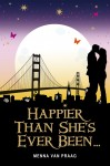Happier Than She's Ever Been... by Menna van Praag from  in  category