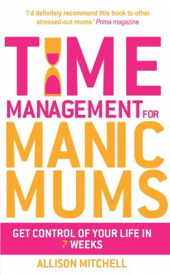 Time Management For Manic Mums by Allison Mitchell from Vearsa in Family & Health category