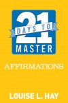 21 Days to Master Affirmations by Louise L. Hay from  in  category