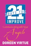21 Days to Improve Communicating with Your Angels by Doreen Virtue from  in  category