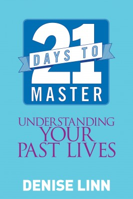 21 Days to Master Understanding Your Past Lives by Denise Linn from Vearsa in Religion category