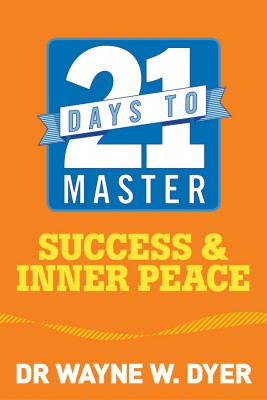 21 Days to Master Success and Inner Peace by Wayne W. Dyer from Vearsa in Lifestyle category