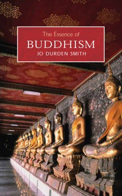 The Essence of Buddhism by Jo Durden Smith from Vearsa in General Academics category