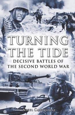 Turning the Tide: Decisive Battles of the Second World War by Nigel Cawthorne from Vearsa in History category