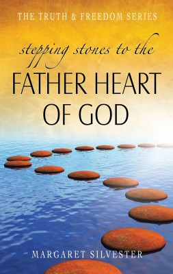Stepping Stones to the Father Heart of God by Margaret Silvester from Vearsa in Religion category