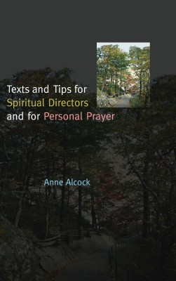 Texts and Tips for Spiritual Directors and for Personal Prayer by Anne Alcock from Vearsa in Religion category
