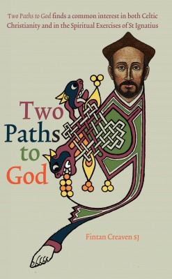 Two Paths to God by Fintan  Creaven SJ from Vearsa in Religion category
