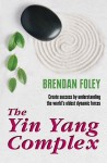 The Yin Yang Complex: How to Harmonize Your Yin and Yang by Brendan  Foley from  in  category