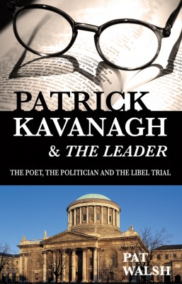 Patrick Kavanagh and The Leader: The Poet, the Politician and the Libel Trial by Pat  Walsh from Vearsa in History category