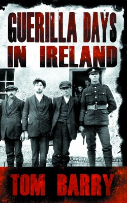 Guerilla Days In Ireland: Tom Barry's Autobiography by Tom Barry from Vearsa in History category