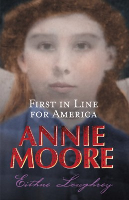 Annie Moore:First In Line For America by Eithne Loughrey from Vearsa in Teen Novel category