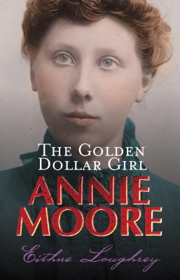 Annie Moore: The Golden Dollar Girl by Eithne Loughrey from Vearsa in Teen Novel category