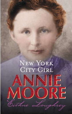 Annie Moore: New York City Girl by Eithne Loughrey from Vearsa in Teen Novel category