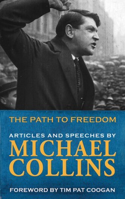Path to Freedom: Articles & Speeches by Michael Collins by Michael Collins from Vearsa in History category