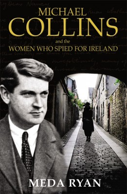 Michael Collins and the Women Who Spied For Ireland by Meda Ryan from Vearsa in History category