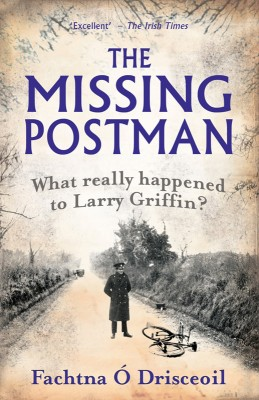 "Missing Postman: What Happened to Larry Griffin? by Fachtna Ã"" Drisceoil from  in  category"