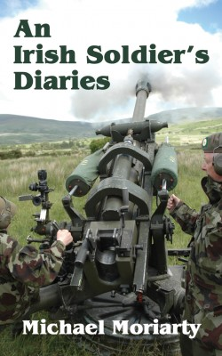 An Irish Soldier's Diaries by Michael Moriarty from Vearsa in History category