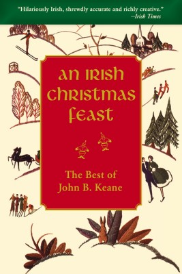 An Irish Christmas Feast by John B Keane by John B. Keane from Vearsa in General Novel category