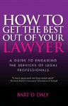 How to Get the Best Out of Your Lawyer by Bart Daly from  in  category