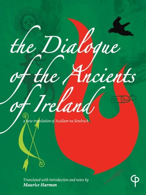 The Dialogue of the Ancients of Ireland by Maurice Harmon from Vearsa in General Novel category
