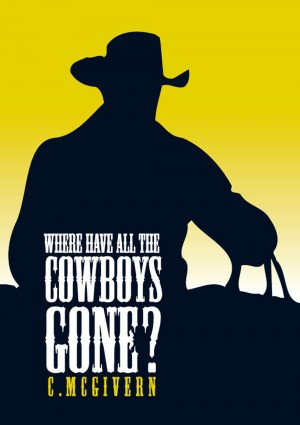 Where have all the Cowboys Gone? by Carolyn McGivern from Vearsa in General Novel category