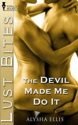 The Devil Made Me Do It by Alysha Ellis from Vearsa in Romance category