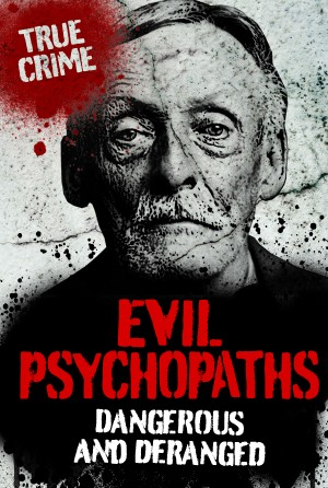 Evil Psychopaths by Gordon Kerr from Vearsa in True Crime category