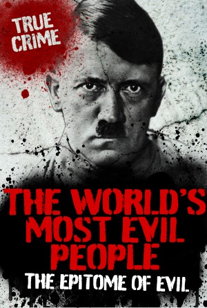 The World's Most Evil People by Rodney Castleden from Vearsa in True Crime category