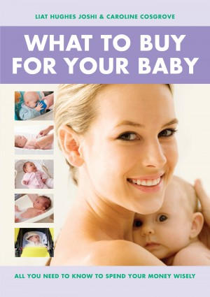 What To Buy For Your Baby by Liat Hughes Joshi from Vearsa in Family & Health category