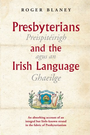 Presbyterians and the Irish Language by Roger Blaney from Vearsa in History category