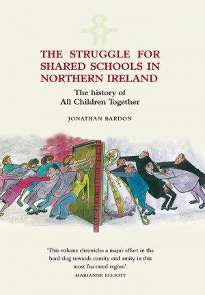 Struggle for Shared Schools in Northern Ireland: The History of All Children Together by Jonathan Bardon from  in  category